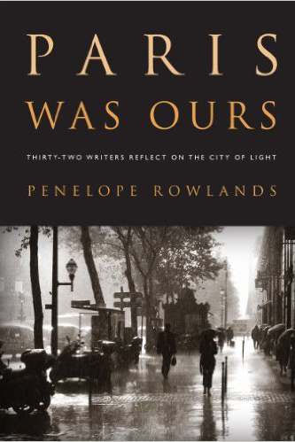 """Paris was Ours,"" edited by Penelope Rowlands"