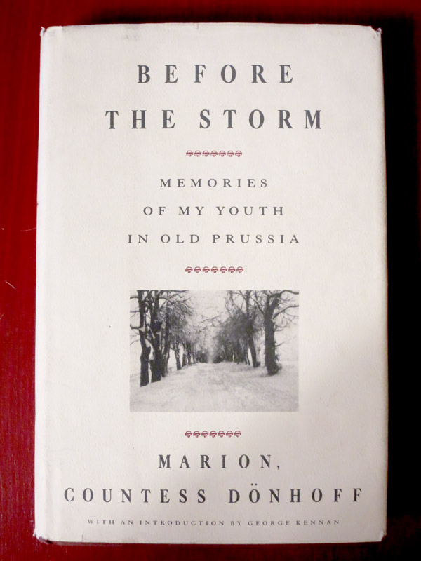 """Before the Storm: Memories of My Youth in Old Prussia"" by Marion, Countess Dönhoff"