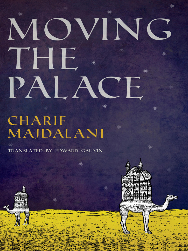 """Moving the Palace,"" by Charif Majdalani - New Vessel Press"