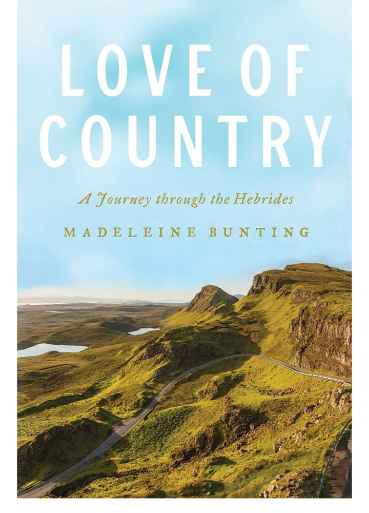 """Love of Country: A Hebridean Journey,"" by Madeleine Bunting"