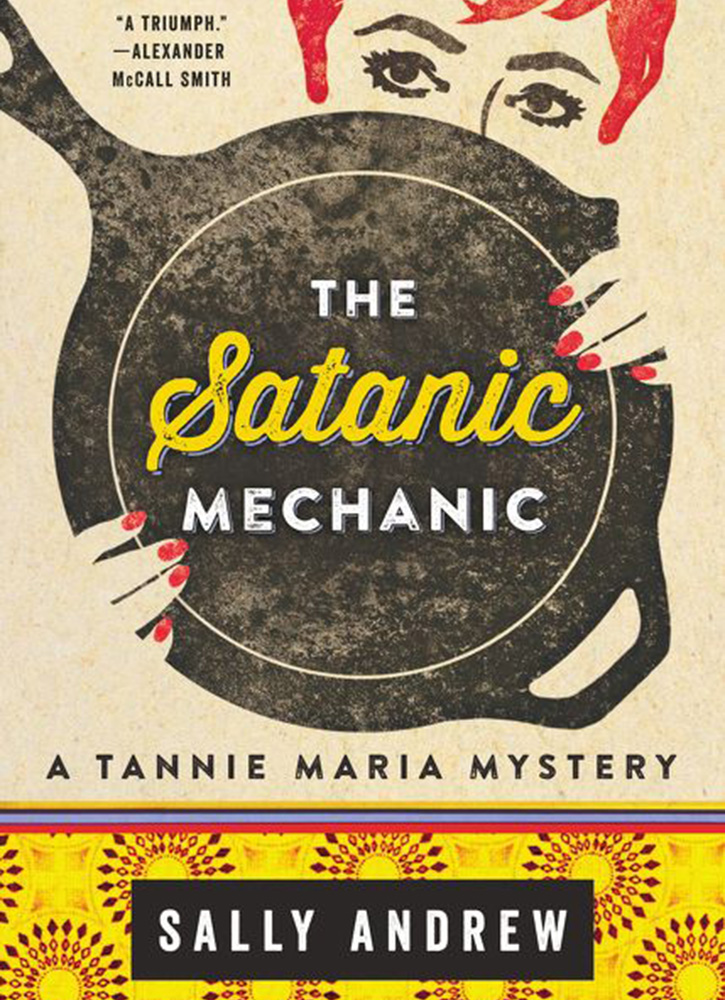"""Tannie Maria & The Satanic Mechanic,"" by Sally Andrew - Harper Collins Publishers"