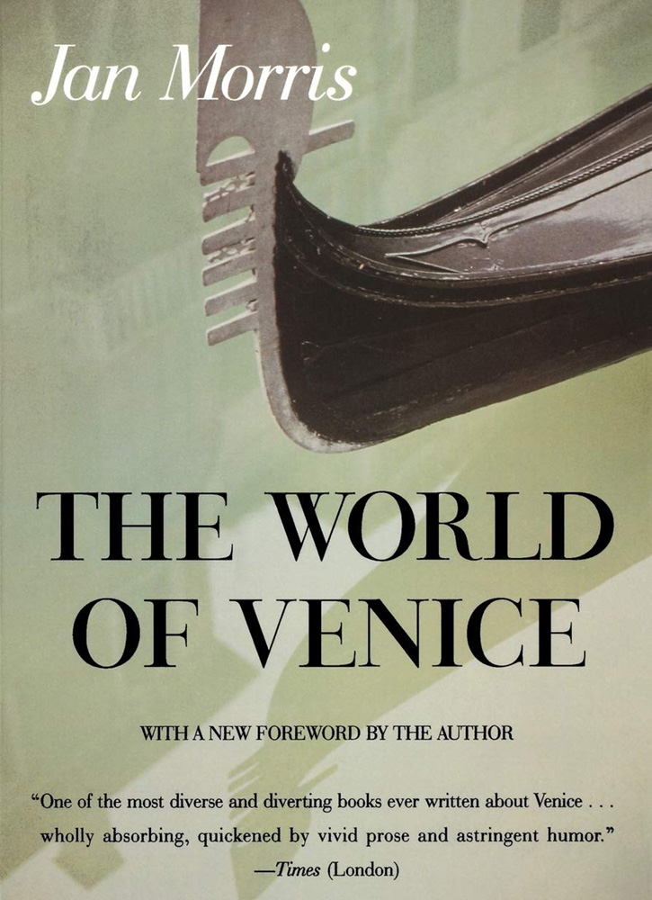 "The World of Venice,"" by Jan Morris"