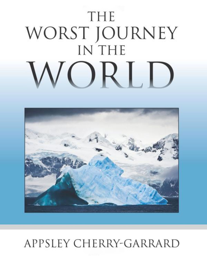 """The Worst Journey in the World,"" by Appsley Cherry-Garrard"