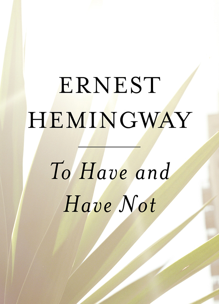 To Have and Have Not by Ernest Hemingway - Simon and Schuster